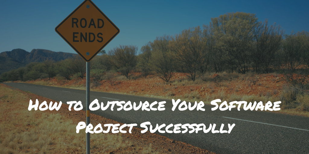 how to outsource your software successfully, sign saying dead end